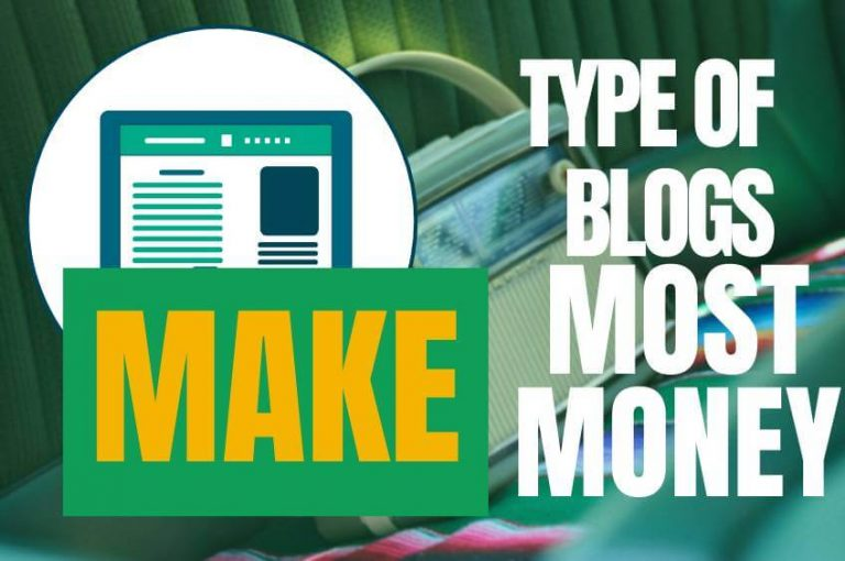 Types Of Blogs That Make The Most Money
